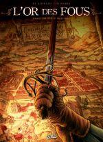 L'Or des fous T2 : Par le feu et par le sang (0), bd chez Soleil de Di Giorgio, Olivares, Facio Garcia