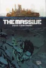 The Massive T2 : Sous-continent (0), comics chez Panini Comics de Wood, Shalvey, Erskine, Zezelj, Brown, Donaldson, Stewart, Bellaire, Leon