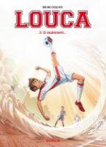 Louca T3 : Si seulement... (0), bd chez Dupuis de Dequier