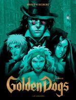 Golden dogs T2 : Orwood (0), bd chez Le Lombard de Desberg, Griffo, Burgazzoli, Bautista, Bautista