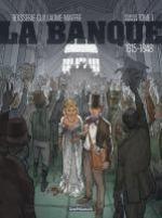 La Banque – cycle 1 : 1815-1848, T1 : 1815-1848 (0), bd chez Dargaud de Guillaume, Boisserie, Maffre, Delf