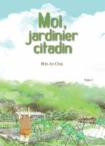 Moi, jardinier citadin T2, manga chez Akata de Choi