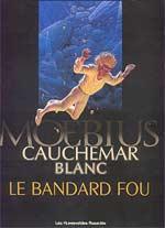 Cauchemar blanc : Le bandard fou (0), bd chez Les Humanoïdes Associés de Moebius