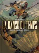 La danse du temps T2 : L'arme des démons (0), bd chez Les Humanoïdes Associés de Baranko, Xenofontov