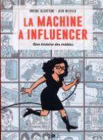 La machine à influencer : Une histoire des médias (0), comics chez Çà et là de Gladstone, Neufeld