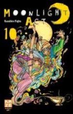 Moonlight act  T10, manga chez Kazé manga de Fujita