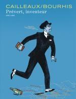 Jacques Prévert n'est pas un poète T1, bd chez Dupuis de Bourhis, Cailleaux