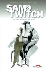 Sam & Twitch T4 : L'affaire John Doe (0), comics chez Delcourt de McFarlane, Lee, Maleev, Fotos, Hutchinson, Wood