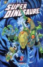 Super Dinosaure T2, comics chez Delcourt de Kirkman, Howard, Rathburn