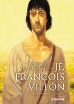 Je, François Villon T2 : Bienvenue parmi les ignobles (0), bd chez Delcourt de Critone