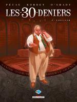 Les 30 deniers T3 : Vouloir (0), bd chez Delcourt de Pécau, Kordey, O'Grady