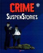 Crime SuspenStories T1, comics chez Akileos de Kurtzmann, Craig, Feldstein, Gaines, Ingels, Davis, Roussos, Kamen, Wood
