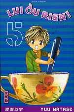 Lui ou Rien T5, manga chez Kana de Watase