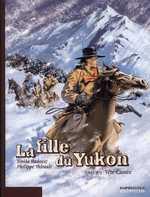 La fille du Yukon T2 : Tête-cassée (0), bd chez Dupuis de Thirault, Radovic, Denoulet