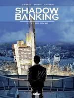 Shadow banking T1 : Le Pouvoir de l'ombre (0), bd chez Glénat de Bagarry, Corbeyran, Chabbert, Malisan