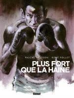 Plus fort que la haine, bd chez Glénat de Bresson, Follet