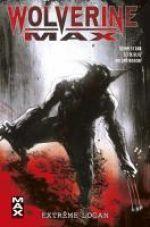 Wolverine Max T3 : Extrême Logan (0), comics chez Panini Comics de Starr, Mogorron, Boschi, Ruiz, Brown, Jock