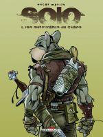 Solo T1 : Les survivants du chaos (0), comics chez Delcourt de Martin