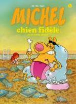 Michel chien fidèle T4 : ...se la coule douce (0), bd chez Kramiek de Sti, Mic, Ypyb
