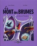 Le Mont des brumes T3 : Le rêve de Théodore (0), bd chez Bayard de Schade, Buller
