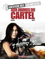 Insiders Genesis T4 : Aux ordres du cartel (0), bd chez Dargaud de Bartoll, Brahy, Cesano, Garreta