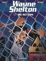 Wayne Shelton T12 : No return (0), bd chez Dargaud de Van Hamme, Denayer, Denoulet