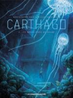 Carthago – cycle 2, T4 : Les Monolithes de Koubé (0), bd chez Les Humanoïdes Associés de Bec, Jovanovic, Rieu