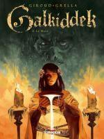 Galkiddek T2 : Le Mage (0), bd chez Delcourt de Giroud, Grella