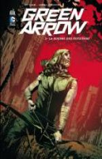 Green Arrow T2 : La guerre des outsiders (0), comics chez Urban Comics de Lemire, Cowan, Sorrentino, Maiolo