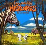 Les Petites histoires T2 : ...de la savane (0), bd chez Clair de Lune de Brrémaud, Bertolucci