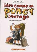 Libre comme un poney sauvage T1 : Août 2005-mars 2006 (0), bd chez Delcourt de Mandel