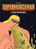 Supermurgeman T3 : La fuite des cerveaux (0), bd chez Dargaud de Sapin, Chedru