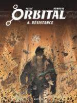 Orbital T6 : Résistance (0), bd chez Dupuis de Runberg, Pellé