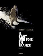 Il était une fois en France, bd chez Glénat de Nury, Vallée, Delf
