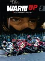 Warm up T2 : A tombeau ouvert (0), bd chez Dust Editions de Garreta