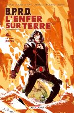 B.P.R.D. - L'enfer sur Terre T4 : Le lac de feu (0), comics chez Delcourt de Mignola, Arcudi, Snejbjerg, Campbell, Crook, Stewart, Albuquerque