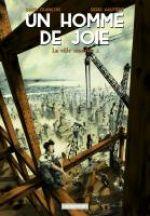 Un Homme de joie T1 : La ville monstre (0), bd chez Casterman de Hautière, François