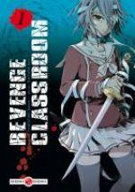 Revenge classroom  T1, manga chez Bamboo de Yamazaki, Kaname