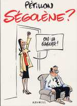 Ségolène ?, bd chez Albin Michel de Pétillon