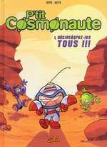 P'tit cosmonaute T1 : Désintégrez-les tous (0), bd chez Soleil de Ferré, Dutto, Deglin