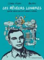 Les Rêveurs lunaires : Quatres génies qui ont changé l'Histoire (0), bd chez Gallimard de Villani, Baudouin