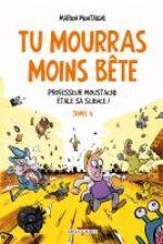 Tu mourras moins bête (mais tu mourras quand même !) T4, bd chez Delcourt de Montaigne