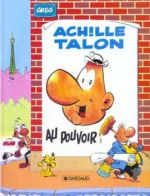 Achille Talon T6 : Achille Talon au pouvoir (0), bd chez Dargaud de Greg