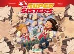 Les Super sisters T2 : Première partir (0), bd chez Bamboo de Cazenove, William