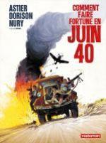 Comment faire fortune en juin 1940, bd chez Casterman de Nury, Dorison, Astier