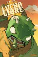 Lucha libre T2 : Se llama Tequila !, comics chez Les Humanoïdes Associés de Vargas, Frissen, Bill, Gaubert, Witko, Tanquerelle, Firoud
