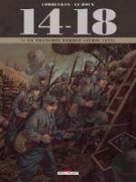 14-18 T4 : La tranchée perdue (avril 1915) (0), bd chez Delcourt de Corbeyran, Le  Roux, Brizard