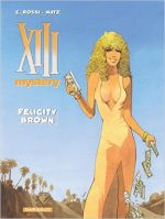 XIII Mystery T9 : Felicity Brown (0), bd chez Dargaud de Matz, Rossi, Marquebreucq