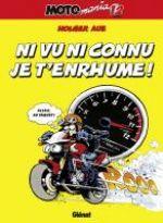 Motomania T12 : Ni vu ni connu je t'enrhume ! (0), bd chez Glénat de Aue