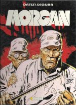 Morgan T3 : Le contrat (0), bd chez Soleil de Segura, Ortiz